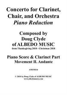 Concerto for Clarinet, Chair and Orchestra: Piano Reduction. Movement II. Andante, AMSM114 by Doug Clyde