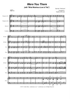 Were You There (with 'What Wondrous Love Is This'): For brass quartet and piano by folklore