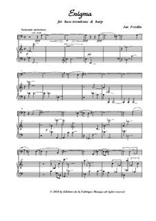 Engima for bass trombone and harp: Engima for bass trombone and harp by Jan Freidlin