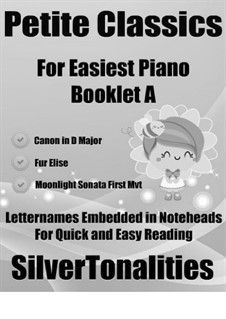 Petite Classics for Easiest Piano Booklet A: Petite Classics for Easiest Piano Booklet A by Johann Pachelbel, Ludwig van Beethoven