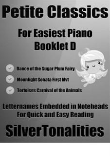 Petite Classics for Easiest Piano Booklet D: Petite Classics for Easiest Piano Booklet D by Camille Saint-Saëns, Ludwig van Beethoven, Pjotr Tschaikowski