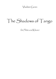 The shadows of tango - Konzertstück für Flöte und Klavier: The shadows of tango - Konzertstück für Flöte und Klavier by Vladimir Genin