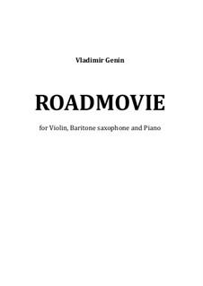 Roadmovie. Konzertstück: Für Violine, Bariton Saxophon und Klavier by Vladimir Genin