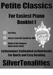 Petite Classics for Easiest Piano Booklet I: Petite Classics for Easiest Piano Booklet I by Johann Strauss (Sohn), Ludwig van Beethoven, Pjotr Tschaikowski