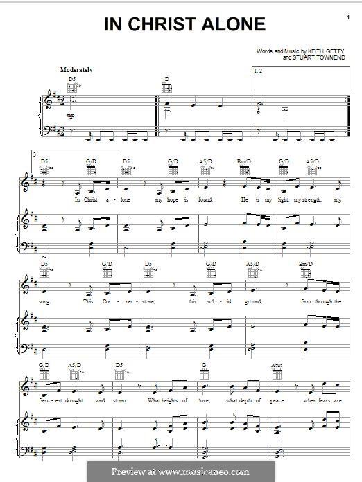 In Christ Alone (Newsboys): Für Stimme und Klavier (oder Gitarre) by Keith Getty, Stuart Townend
