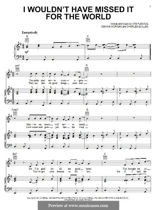 I Wouldn't Have Missed It for the World (Ronnie Milsap): Für Stimme und Klavier (oder Gitarre) by Charles Quillen, Dennis Morgan, Kye Fleming