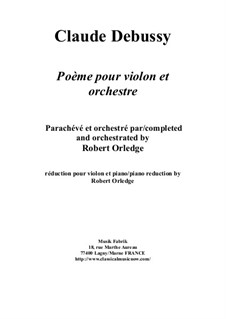 Poème for violin and orchestra: Piano reduction and solo part by Claude Debussy, Robert Orledge
