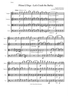 Pilons l'orge (Let's crush the barley): Für Streichquartett by Claudin de Sermisy