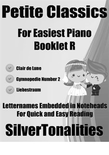 Petite Classics for Easiest Piano Booklet R: Petite Classics for Easiest Piano Booklet R by Claude Debussy, Franz Liszt, Erik Satie