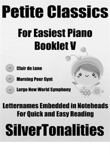 Petite Classics for Easiest Piano Booklet V: Petite Classics for Easiest Piano Booklet V by Antonín Dvořák, Claude Debussy, Edvard Grieg