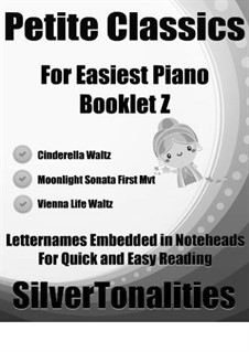 Petite Classics for Easiest Piano Booklet Z: Petite Classics for Easiest Piano Booklet Z by Johann Strauss (Sohn), Ludwig van Beethoven, Gioacchino Rossini