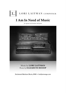 I Am In Need of Music: For soprano and baritone with piano (download is for 3 copies of music) by Lori Laitman