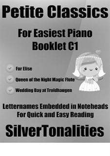 Petite Classics for Easiest Piano Booklet C1: Petite Classics for Easiest Piano Booklet C1 by Wolfgang Amadeus Mozart, Ludwig van Beethoven, Edvard Grieg
