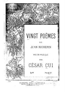 Zwanzig Gedichte von Jean Richepin, Op.44: Auf Deutsch by César Cui