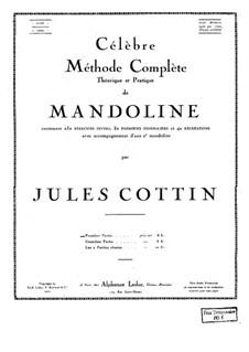Theoretische und Praktische Mandolinenschule: Teil 1 by Jules Cottin