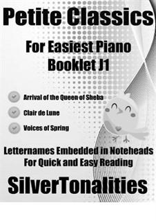 Petite Classics for Easiest Piano Booklet J1: Petite Classics for Easiest Piano Booklet J1 by Johann Strauss (Sohn), Claude Debussy, Georg Friedrich Händel