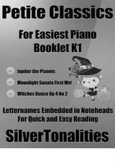 Petite Classics for Easiest Piano Booklet K1: Petite Classics for Easiest Piano Booklet K1 by Ludwig van Beethoven, Theodor Kullak, Gustav Holst