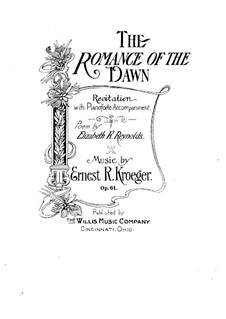 The Romance of the Dawn, Op.61: The Romance of the Dawn by Ernest Richard Kroeger