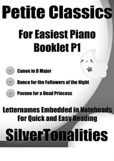 Petite Classics for Easiest Piano Booklet P1: Petite Classics for Easiest Piano Booklet P1 by Henry Purcell, Maurice Ravel, Johann Pachelbel