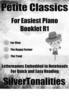 Petite Classics for Easiest Piano Booklet R1: Petite Classics for Easiest Piano Booklet R1 by Franz Schubert, Robert Schumann, Ludwig van Beethoven