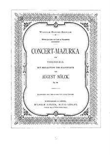 Konzertmazurka, Op.86: Für Cello und Klavier by August Nölck