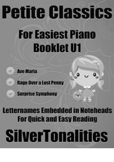 Petite Classics for Easiest Piano Booklet U1: Petite Classics for Easiest Piano Booklet U1 by Joseph Haydn, Franz Schubert, Ludwig van Beethoven