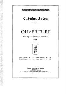Ouverture d'un opéra comique inachevé: Für Klavier, vierhändig by Camille Saint-Saëns