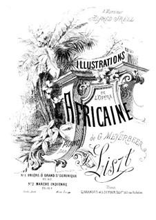 Illustrationen über Tnemen aus 'Die Afrikanerin' von Meyerbeer, S.415: No.1 O grand Saint Dominique by Franz Liszt