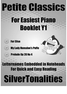 Petite Classics for Easiest Piano Booklet Y1: Petite Classics for Easiest Piano Booklet Y1 by John Dowland, Ludwig van Beethoven, Frédéric Chopin