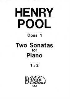 Two Sonatas for Piano, Op.1: Two Sonatas for Piano by Henry Pool