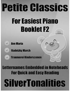 Petite Classics for Easiest Piano Booklet F2: Petite Classics for Easiest Piano Booklet F2 by Franz Schubert, Johann Strauss (Sohn), Robert Schumann
