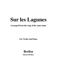 Les nuits d'été (Summer Nights),  H.81 Op.7: No.3 Sur les lagunes, for violin and piano by Hector Berlioz