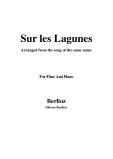 Les nuits d'été (Summer Nights),  H.81 Op.7: No.3 Sur les lagunes, for flute and piano by Hector Berlioz