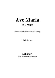 Ave Maria, D.839 Op.52 No.6: For woodwinds, piano, voice and strings (C Major) by Franz Schubert