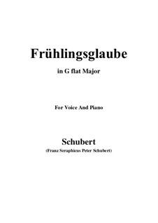 Frühlingsglaube, D.686 Op.20 No.2: For voice and piano (G flat Major) by Franz Schubert