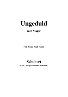 Nr.7 Ungeduld: For voice and piano (B Major) by Franz Schubert