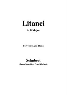 Litanei, D.343: For voice and piano (B Major) by Franz Schubert