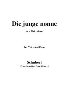 Die junge Nonne, D.828 Op.43 No.1: For voice and piano (a flat minor) by Franz Schubert