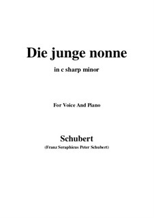 Die junge Nonne, D.828 Op.43 No.1: For voice and piano (c sharp minor) by Franz Schubert