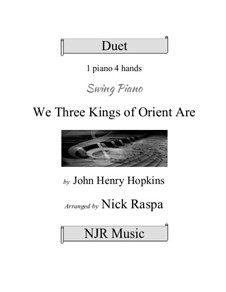 We Three Kings of Orient are, for Piano: Version for four hands by John H. Hopkins Jr.