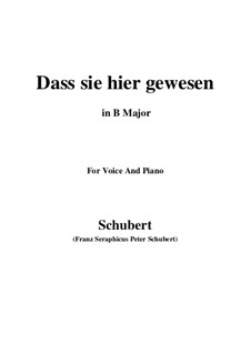 Dass sie hier gewesen, D.775 Op.59 No.2: For voice and piano (B Major) by Franz Schubert