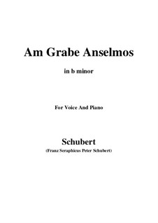 Am Grabe Anselmos, D.504 Op.6 No.3: B minor by Franz Schubert
