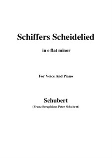Schiffers Scheidelied, D.910: For voice and piano (e flat minor) by Franz Schubert