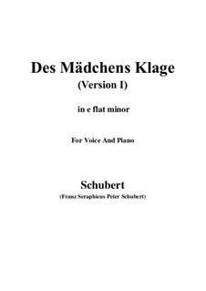 Des Mädchens Klage, D.6: For voice and piano (e flat minor) by Franz Schubert