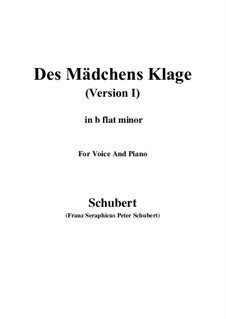 Des Mädchens Klage, D.6: For voice and piano (b flat minor) by Franz Schubert