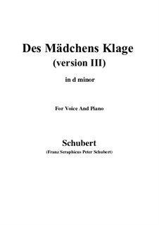 Des Mädchens Klage, D.389: For voice and piano (d minor) by Franz Schubert