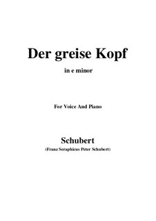 Nr.14 Der greise Kopf: For voice and piano (e minor) by Franz Schubert