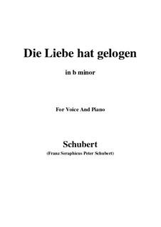 Die Liebe hat gelogen, D.751 Op.23 No.1: For voice and piano (b minor) by Franz Schubert