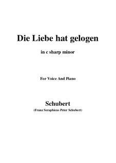 Die Liebe hat gelogen, D.751 Op.23 No.1: For voice and piano (c sharp minor) by Franz Schubert
