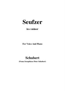 Seufzer, D.198: For voice and piano (e minor) by Franz Schubert